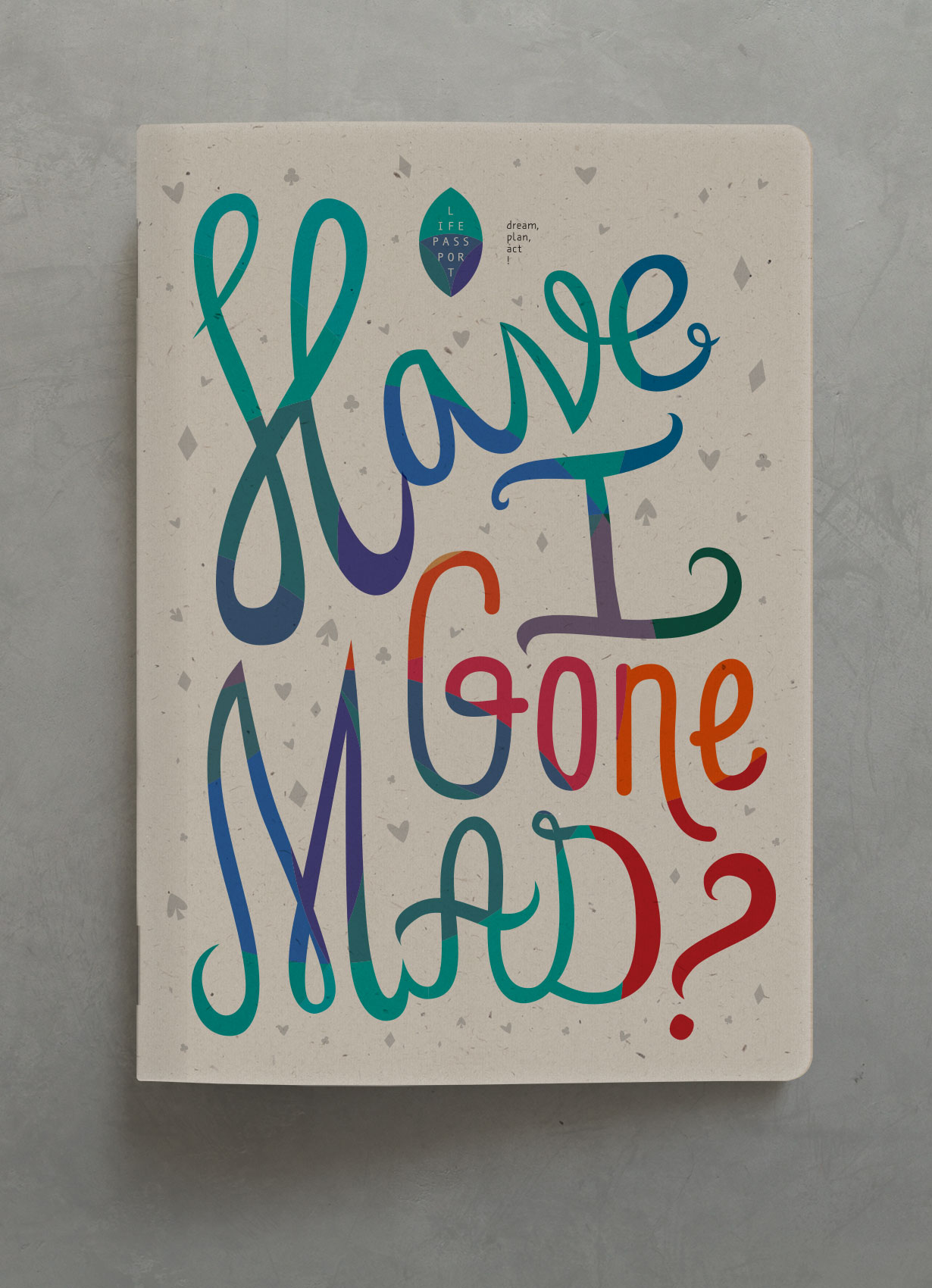 Have I gone mad? Notebook | zazdesign graphic lab